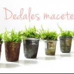 DIY: Dedales maceteros / Flowerpot thimbles