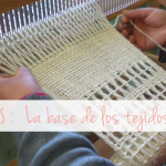 La base de los tejidos / Basic weaves